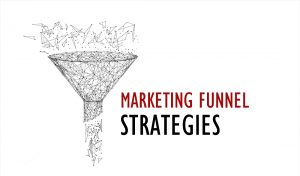Marketing funnel strategy