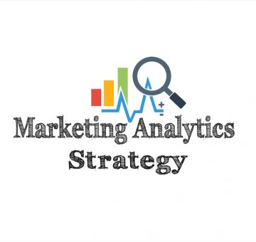 5 Effective Tactics for Marketing Analytics Strategy